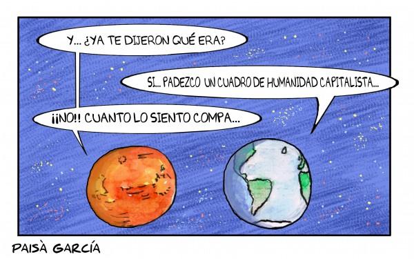 Como bien dice el Paisá García, el tierra está enferma...