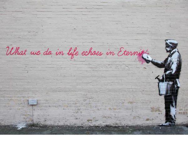 Que no borren tu huella (Título: Lo que hacemos en esta vida se refleja en... Autor: Bansky)